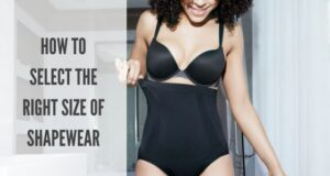 HOW TO SELECT THE RIGHT SIZE OF SHAPEWEAR